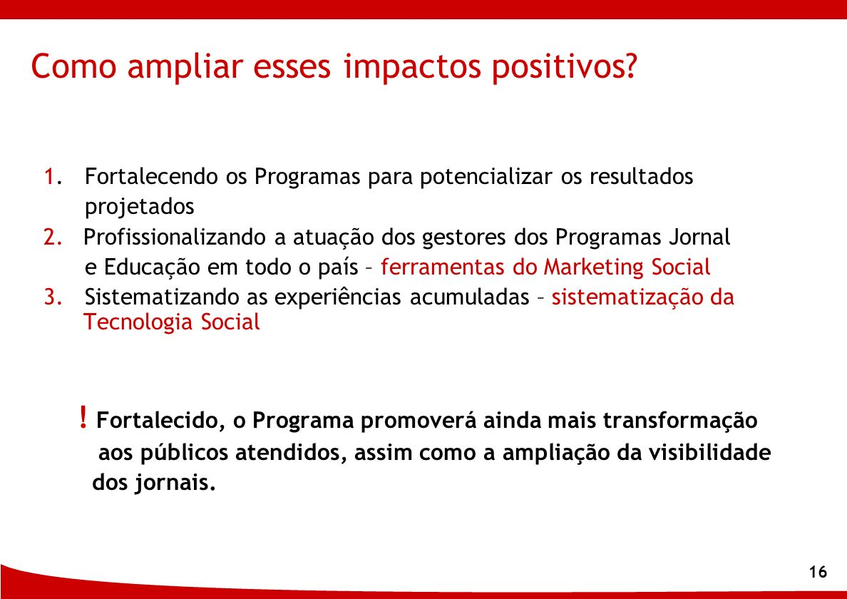 Como ampliar esses impactos positivos