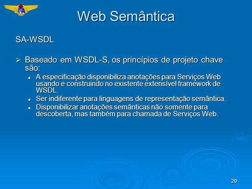 Web SemânticaSA-WSDL. Baseado em WSDL-S, os princípios de projeto chave são: