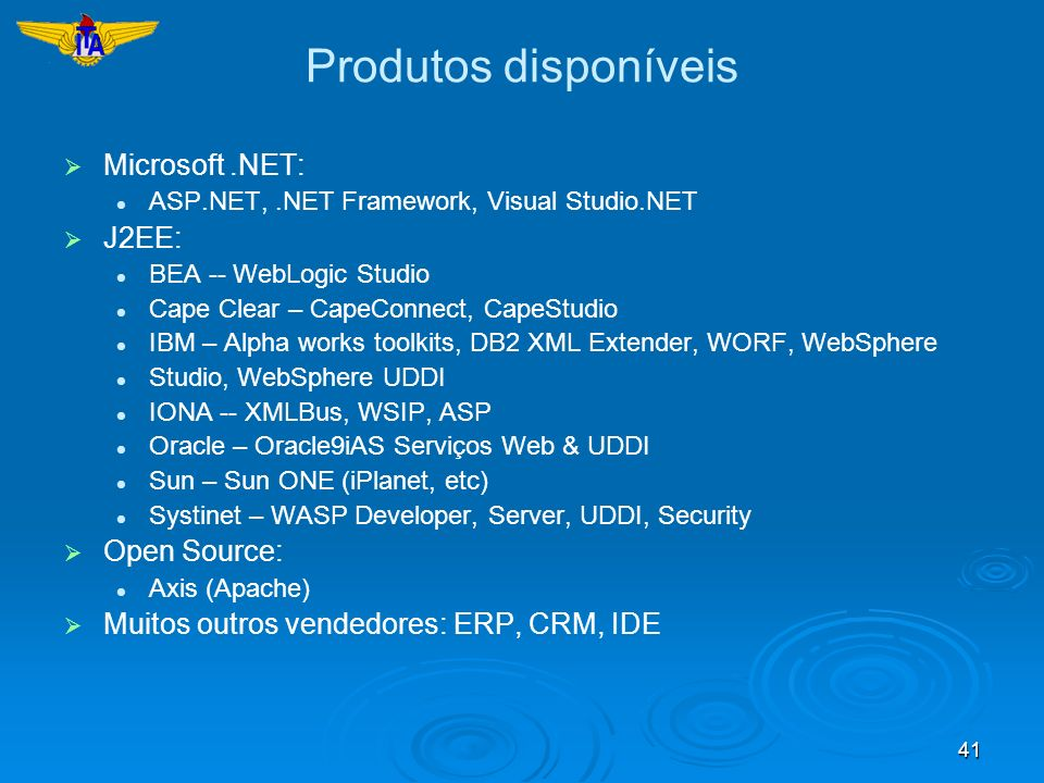 Produtos disponíveis Microsoft .NET: J2EE: Open Source: