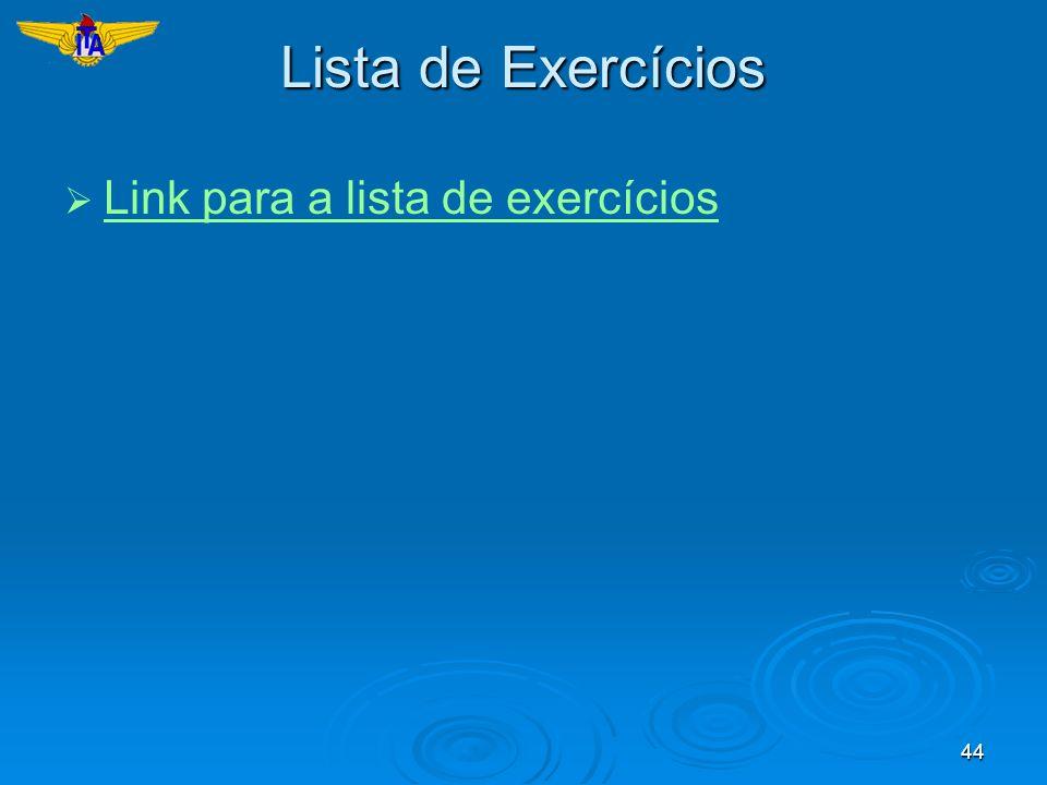 Lista de Exercícios Link para a lista de exercícios
