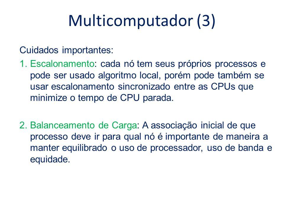 Multicomputador (3) Cuidados importantes: