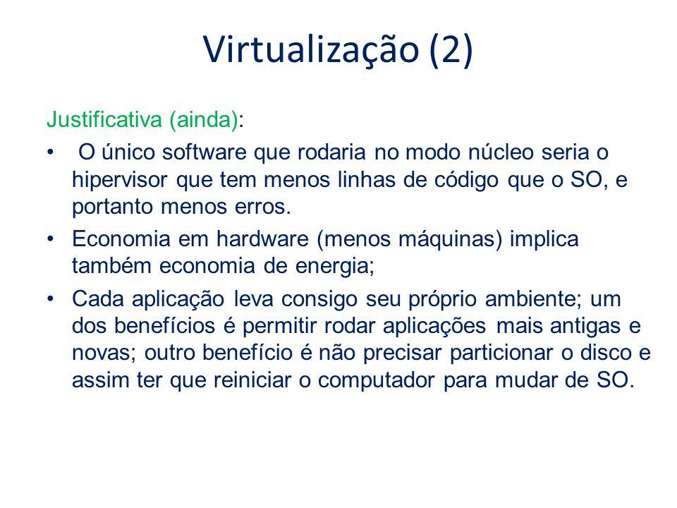 Virtualização (2) Justificativa (ainda):