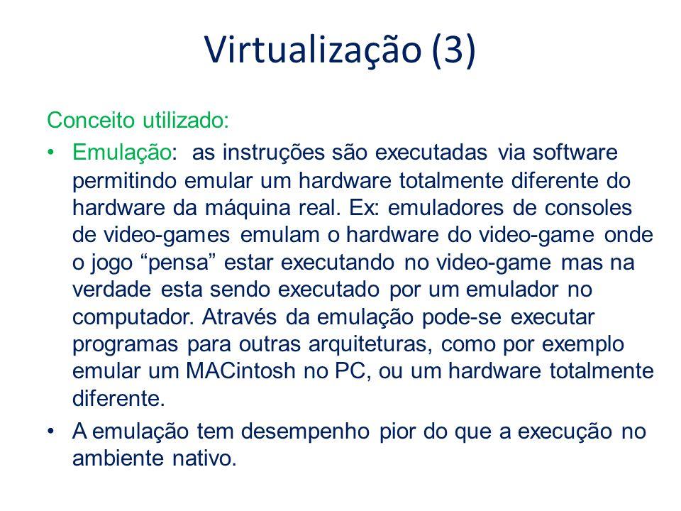 Virtualização (3) Conceito utilizado: