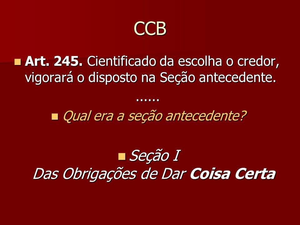 CCB Seção I Das Obrigações de Dar Coisa Certa