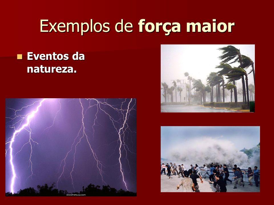 Exemplos de força maior