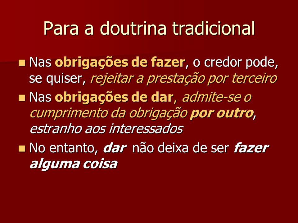 Para a doutrina tradicional