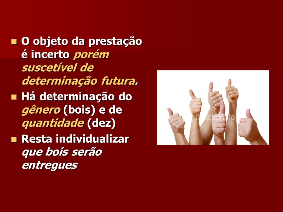 O objeto da prestação é incerto porém suscetível de determinação futura.