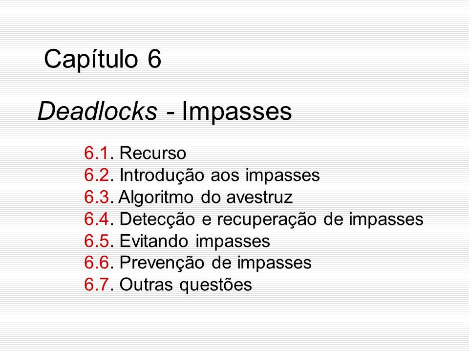 Capítulo 6 Deadlocks - Impasses 6.1. Recurso