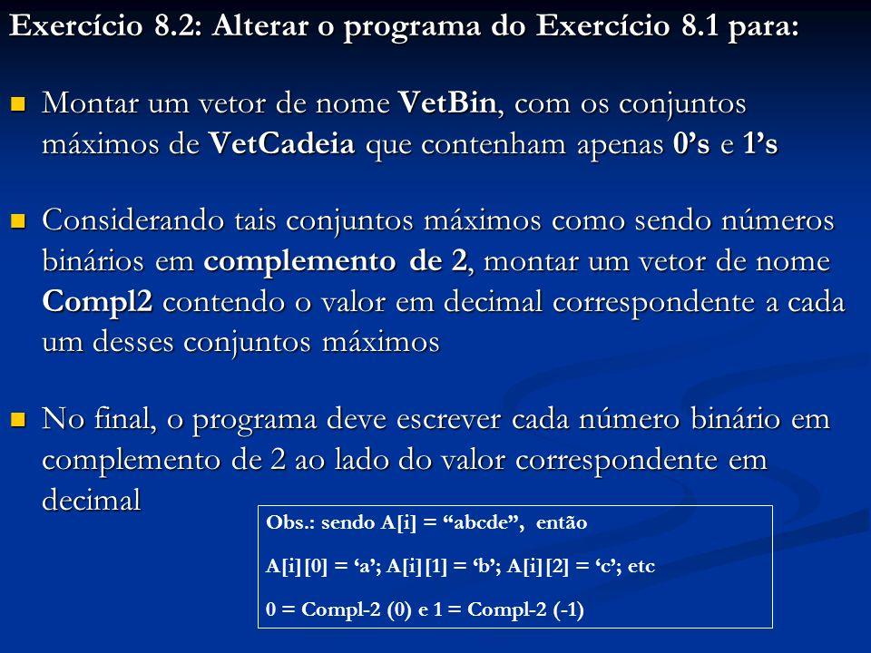 Exercício 8.2: Alterar o programa do Exercício 8.1 para: