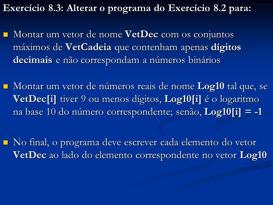 Exercício 8.3: Alterar o programa do Exercício 8.2 para: