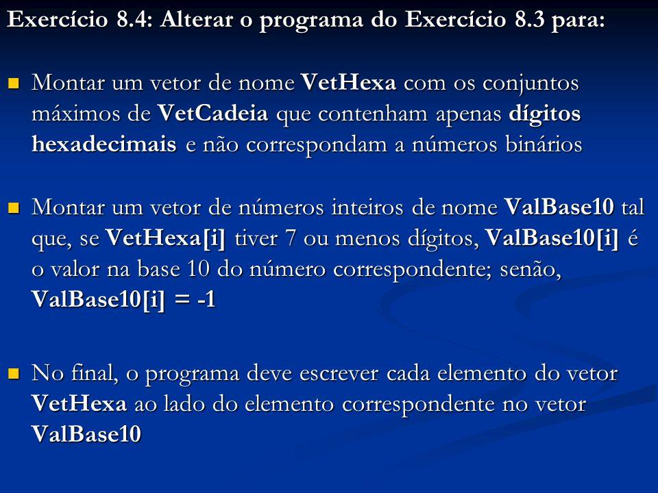 Exercício 8.4: Alterar o programa do Exercício 8.3 para: