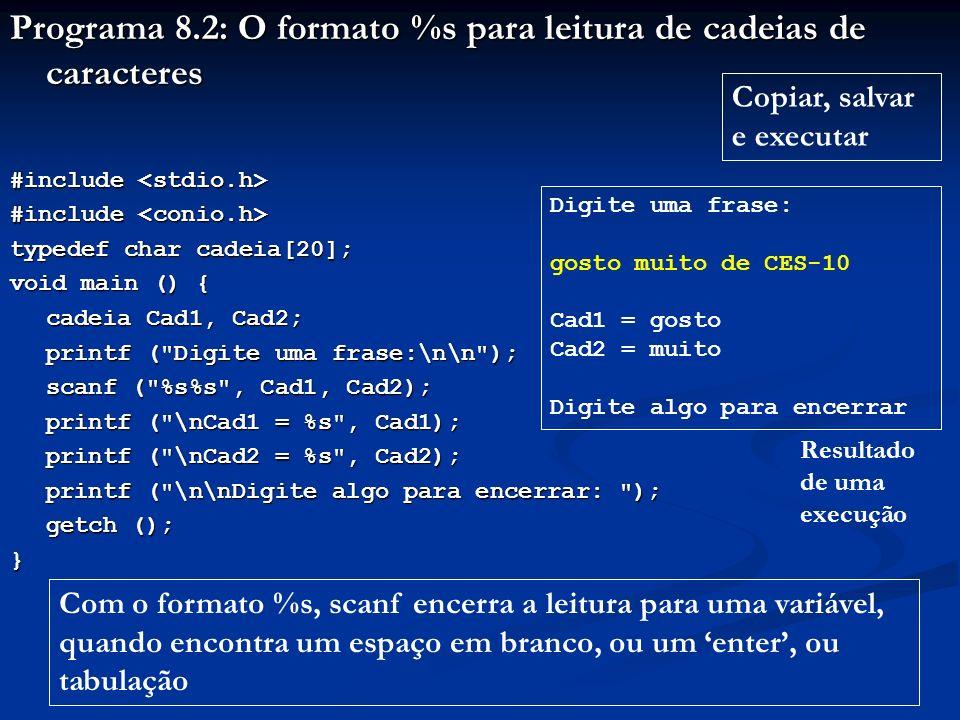 Programa 8.2: O formato %s para leitura de cadeias de caracteres