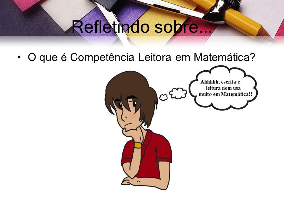 Refletindo sobre... O que é Competência Leitora em Matemática