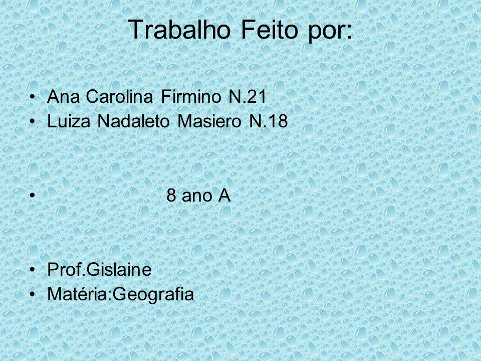 Trabalho Feito por: Ana Carolina Firmino N.21
