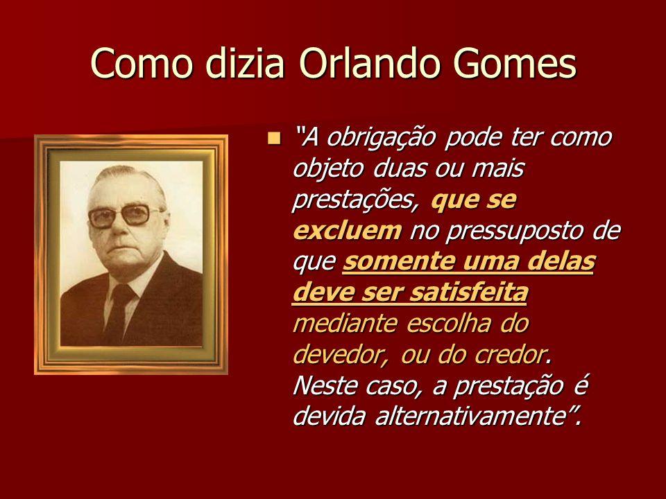 Como dizia Orlando Gomes