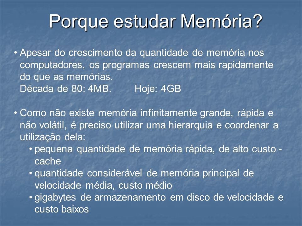 Porque estudar Memória