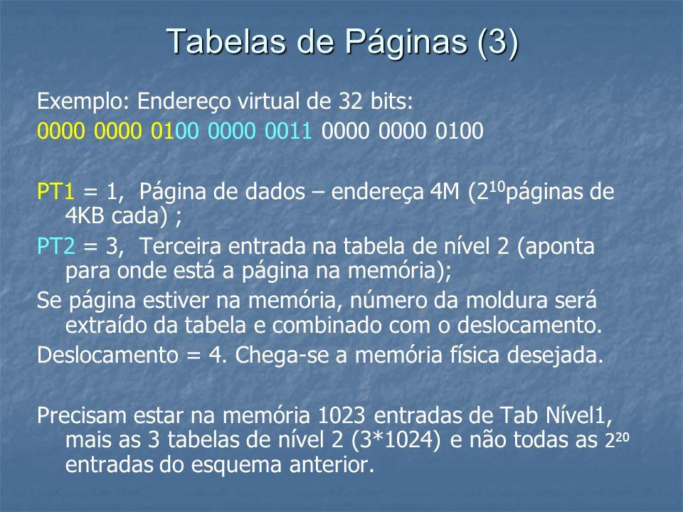Tabelas de Páginas (3) Exemplo: Endereço virtual de 32 bits: