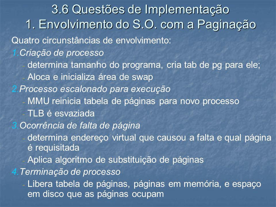 3.6 Questões de Implementação 1. Envolvimento do S.O. com a Paginação