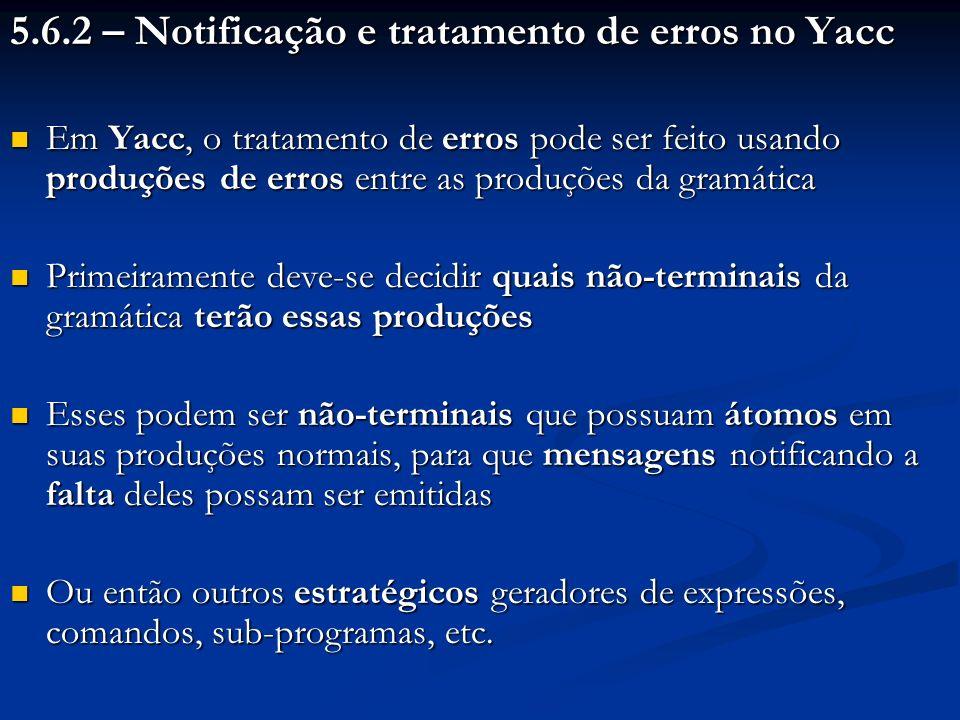 5.6.2 – Notificação e tratamento de erros no Yacc