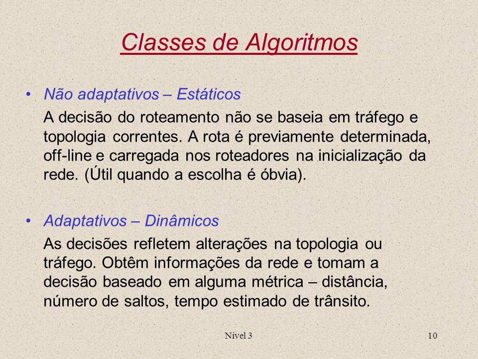 Classes de Algoritmos Não adaptativos – Estáticos