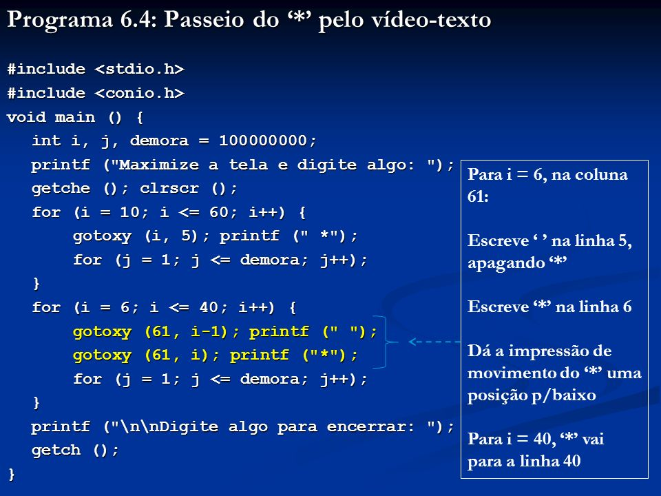 Programa 6.4: Passeio do '*' pelo vídeo-texto