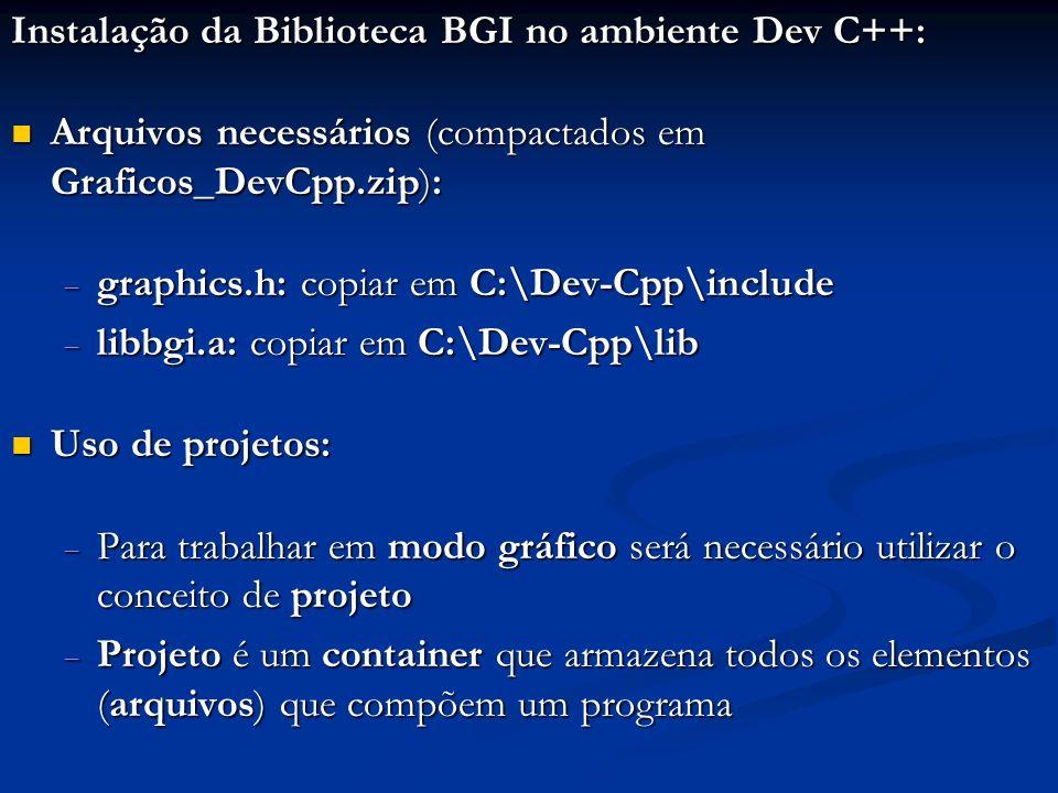 Instalação da Biblioteca BGI no ambiente Dev C++:
