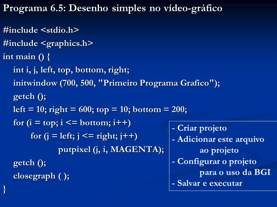 Programa 6.5: Desenho simples no vídeo-gráfico