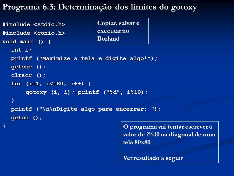 Programa 6.3: Determinação dos limites do gotoxy