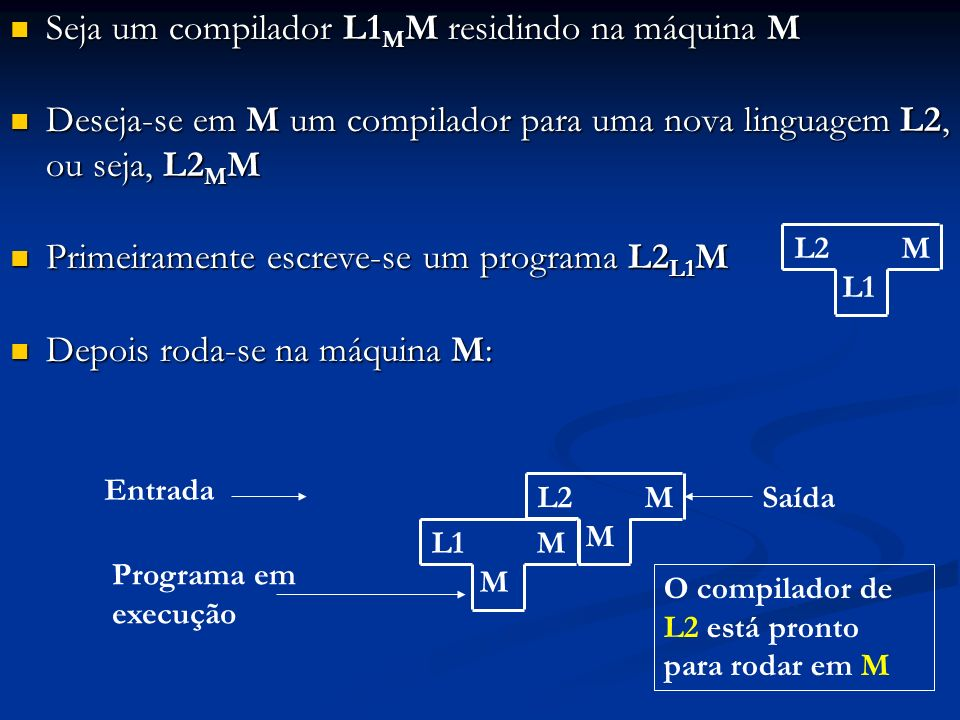 Seja um compilador L1MM residindo na máquina M