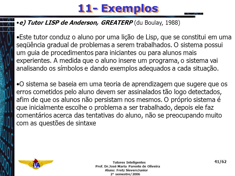 11- Exemplos e) Tutor LISP de Anderson, GREATERP (du Boulay, 1988)