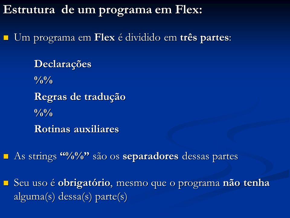 Estrutura de um programa em Flex: