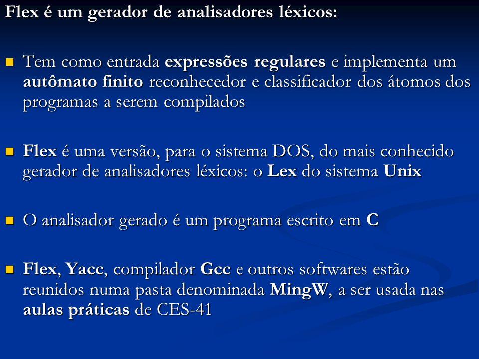 Flex é um gerador de analisadores léxicos:
