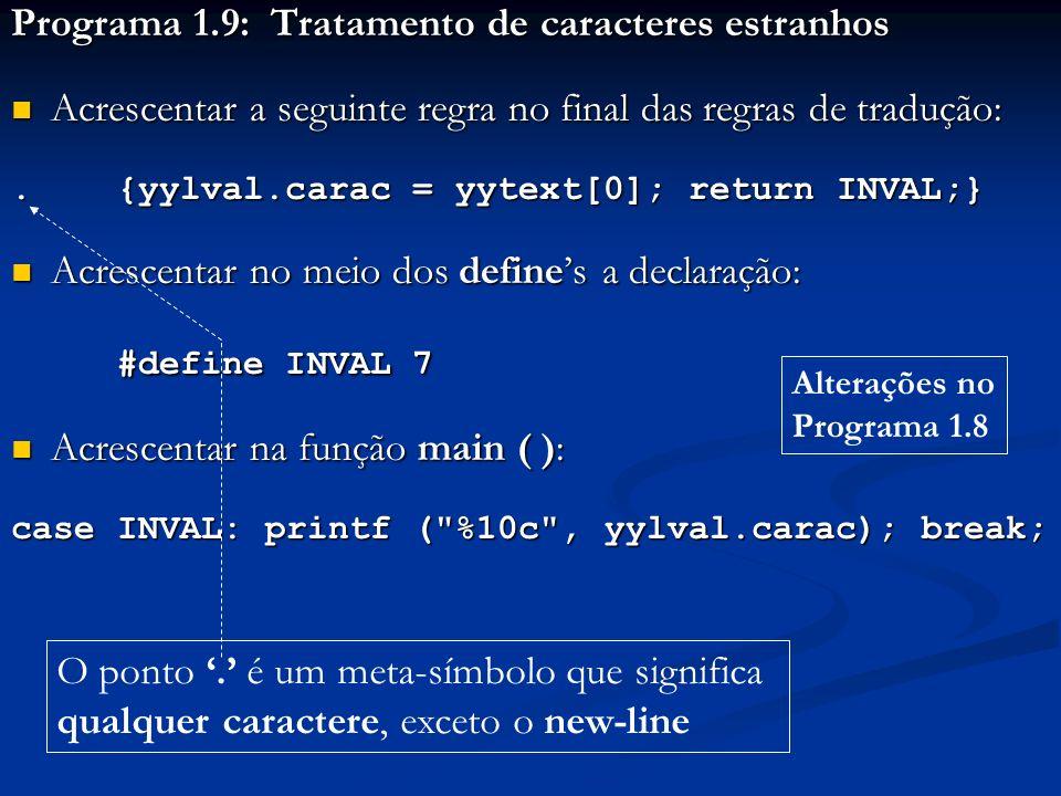 #define INVAL 7 Programa 1.9: Tratamento de caracteres estranhos