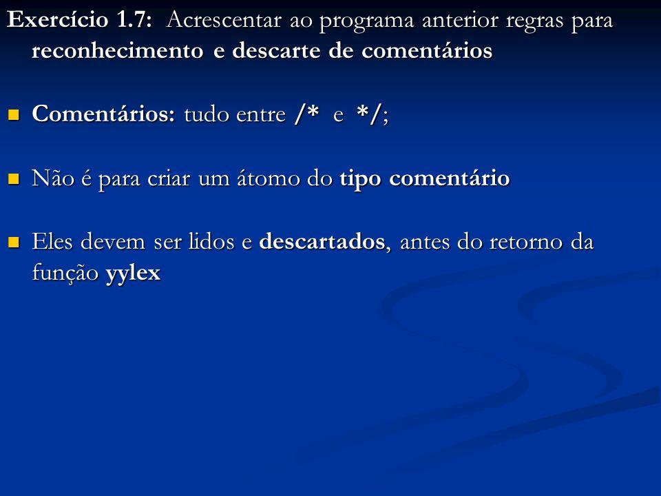Exercício 1.7: Acrescentar ao programa anterior regras para reconhecimento e descarte de comentários