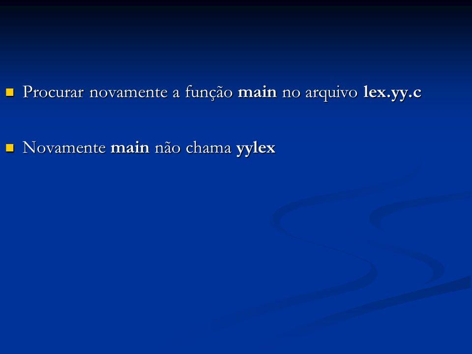Procurar novamente a função main no arquivo lex.yy.c