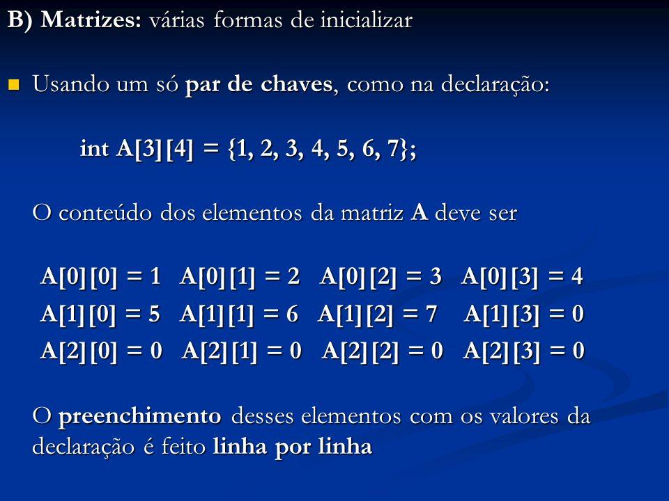 B) Matrizes: várias formas de inicializar