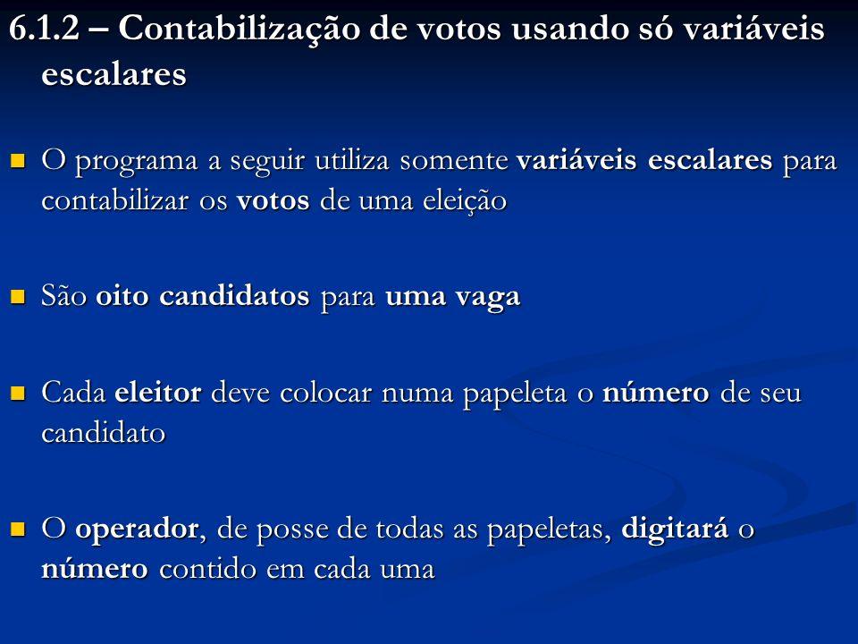 6.1.2 – Contabilização de votos usando só variáveis escalares
