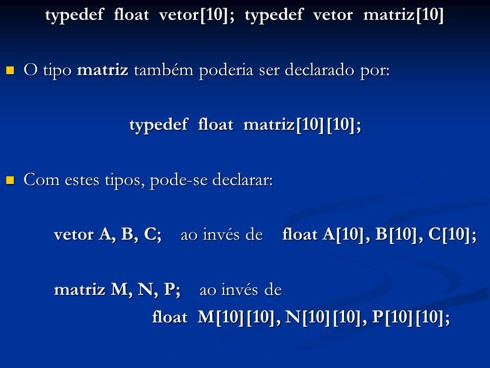 typedef float matriz[10][10];