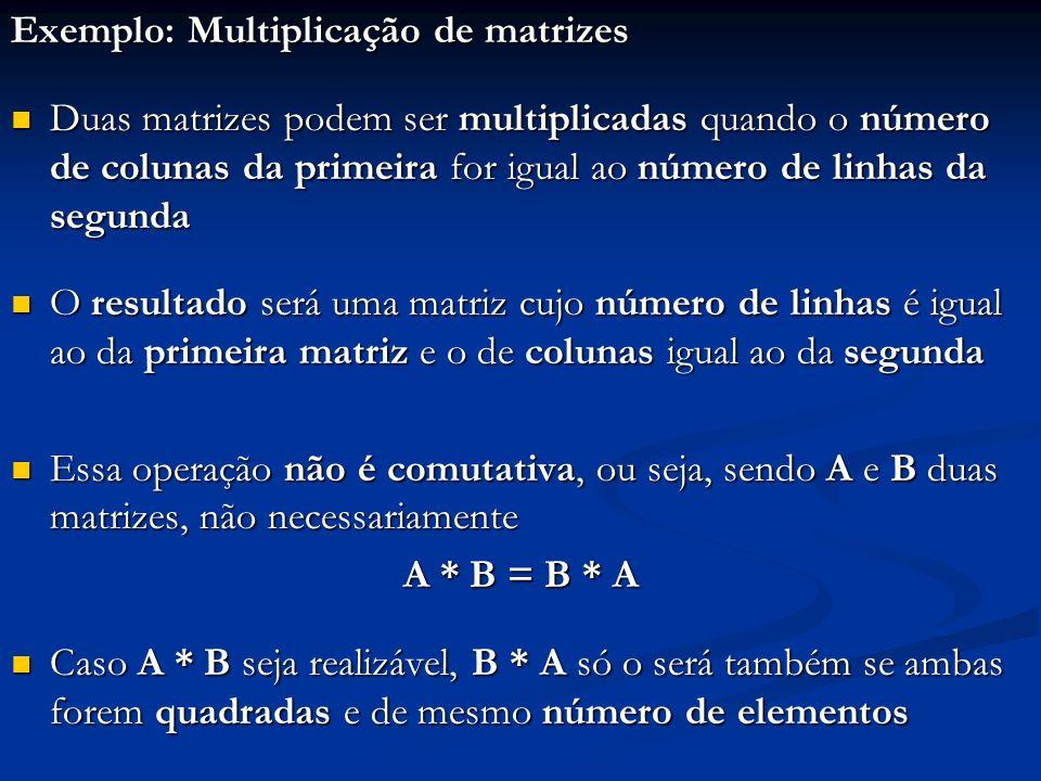 Exemplo: Multiplicação de matrizes