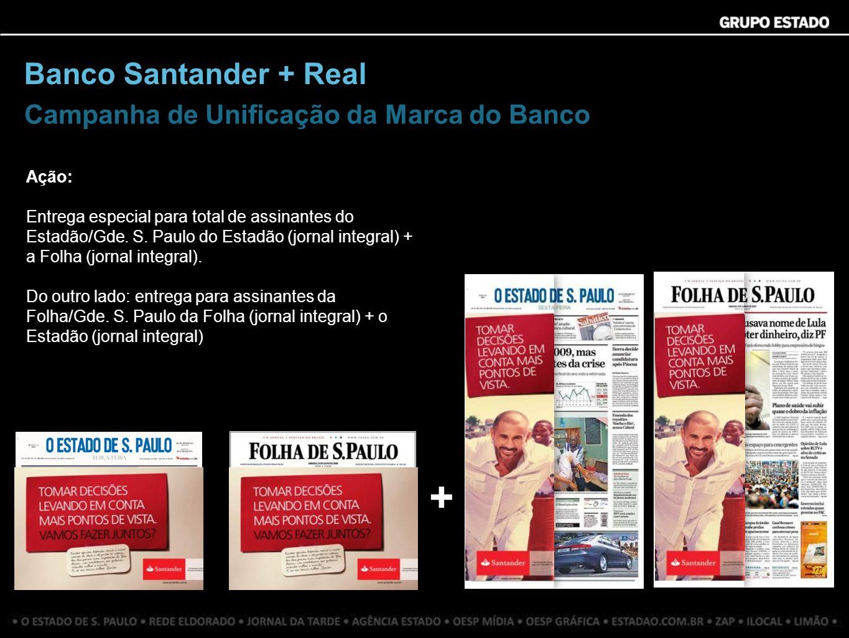 + Banco Santander + Real Campanha de Unificação da Marca do Banco