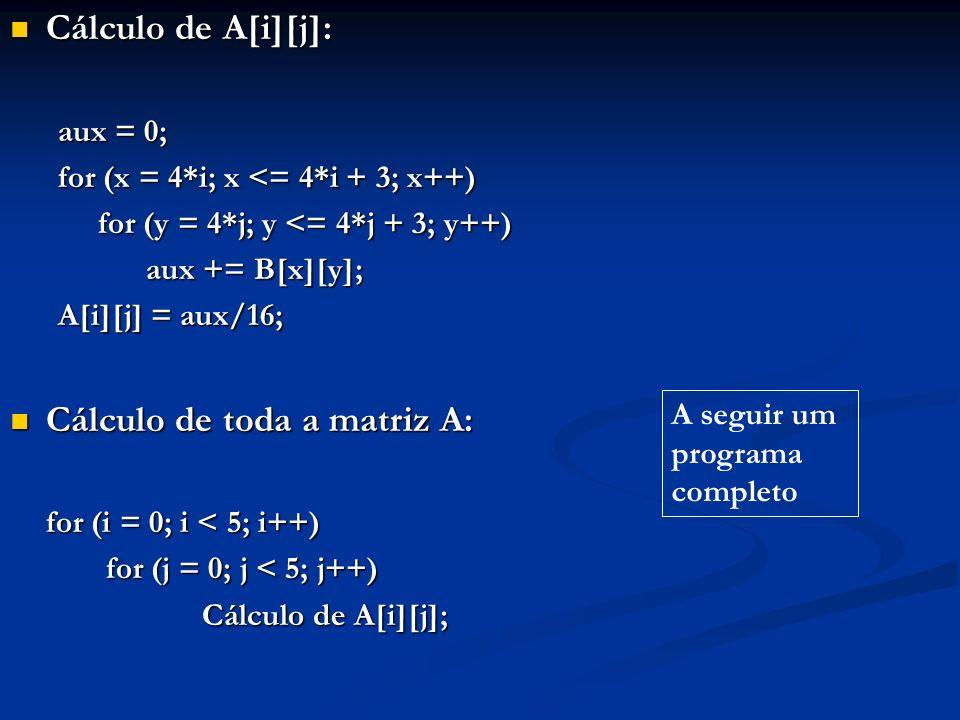 Cálculo de toda a matriz A: