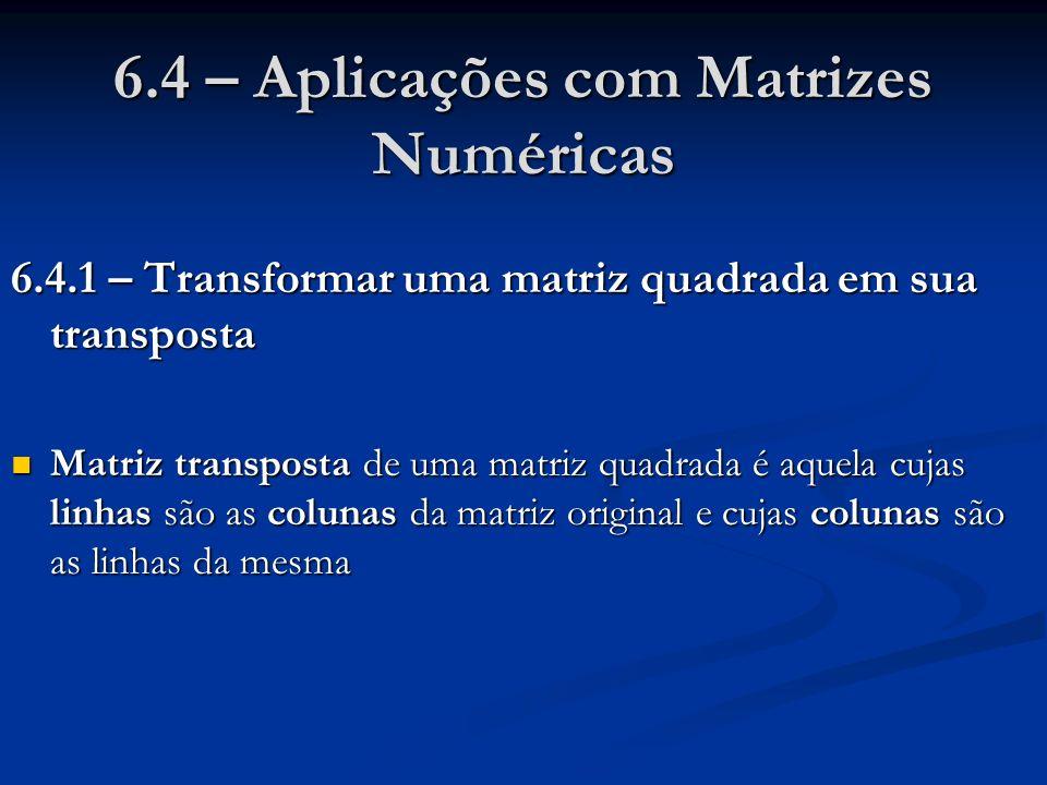6.4 – Aplicações com Matrizes Numéricas