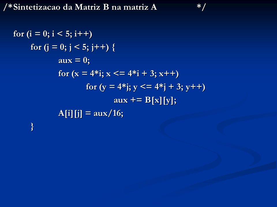 /* Sintetizacao da Matriz B na matriz A */