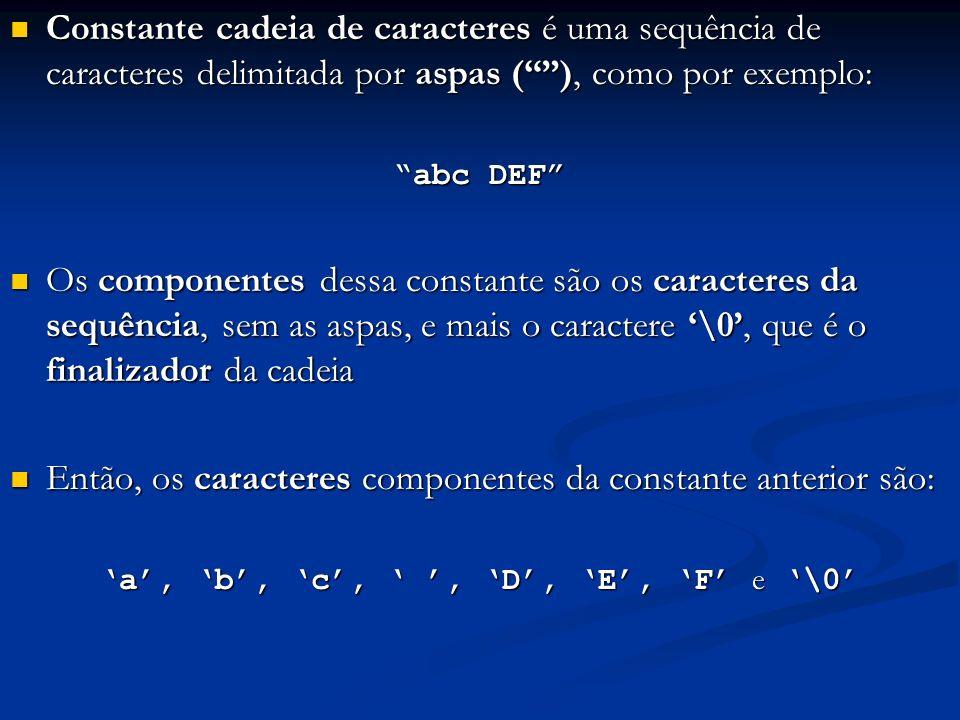 'a', 'b', 'c', ' ', 'D', 'E', 'F' e '\0'