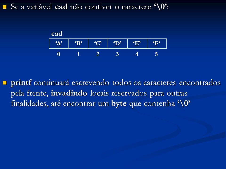 Se a variável cad não contiver o caractere '\0':