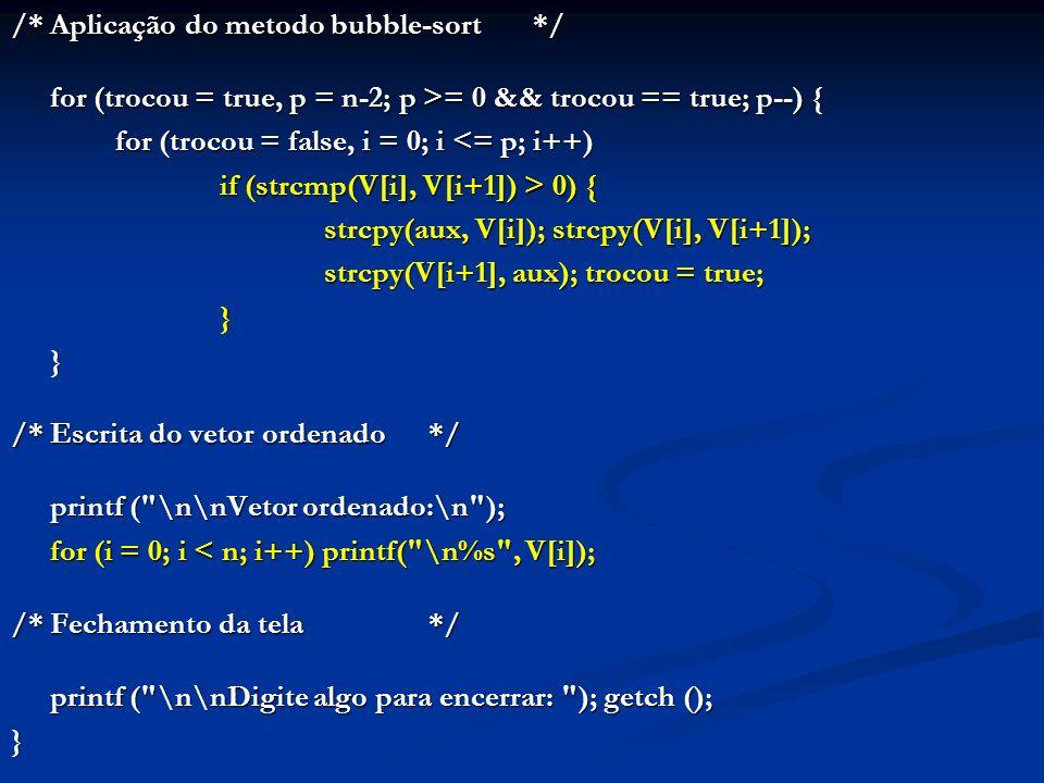 /* Aplicação do metodo bubble-sort */
