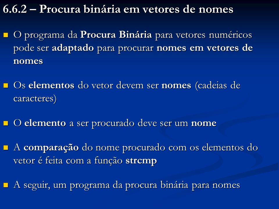 6.6.2 – Procura binária em vetores de nomes