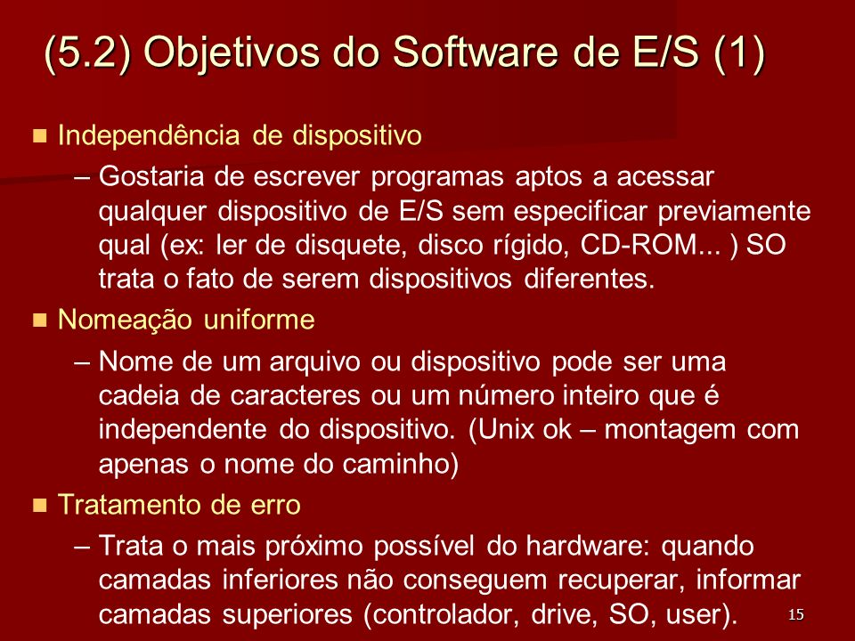 (5.2) Objetivos do Software de E/S (1)