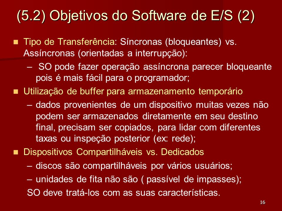 (5.2) Objetivos do Software de E/S (2)