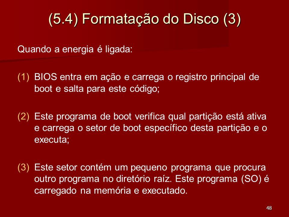 (5.4) Formatação do Disco (3)